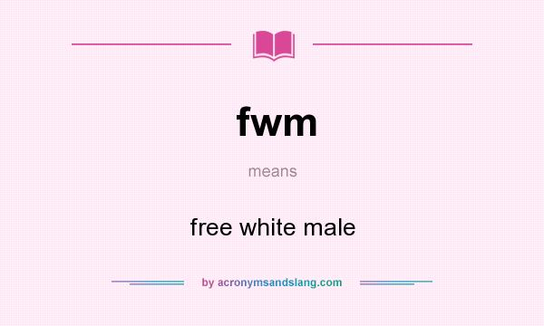 what does fwm mean